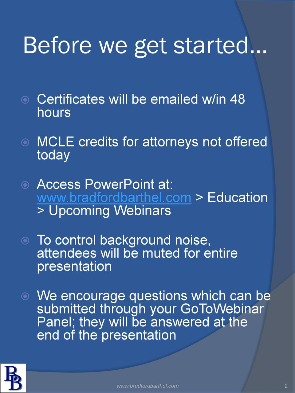 com > Education > Upcoming Webinars To control background noise, attendees will be muted for entire