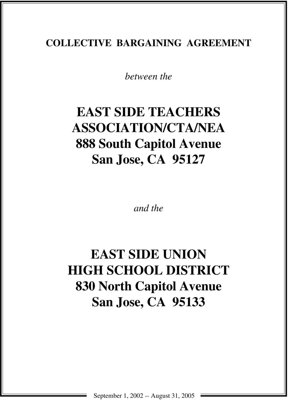 Jose, CA 1 and the EAST SIDE UNION HIGH SCHOOL DISTRICT 0