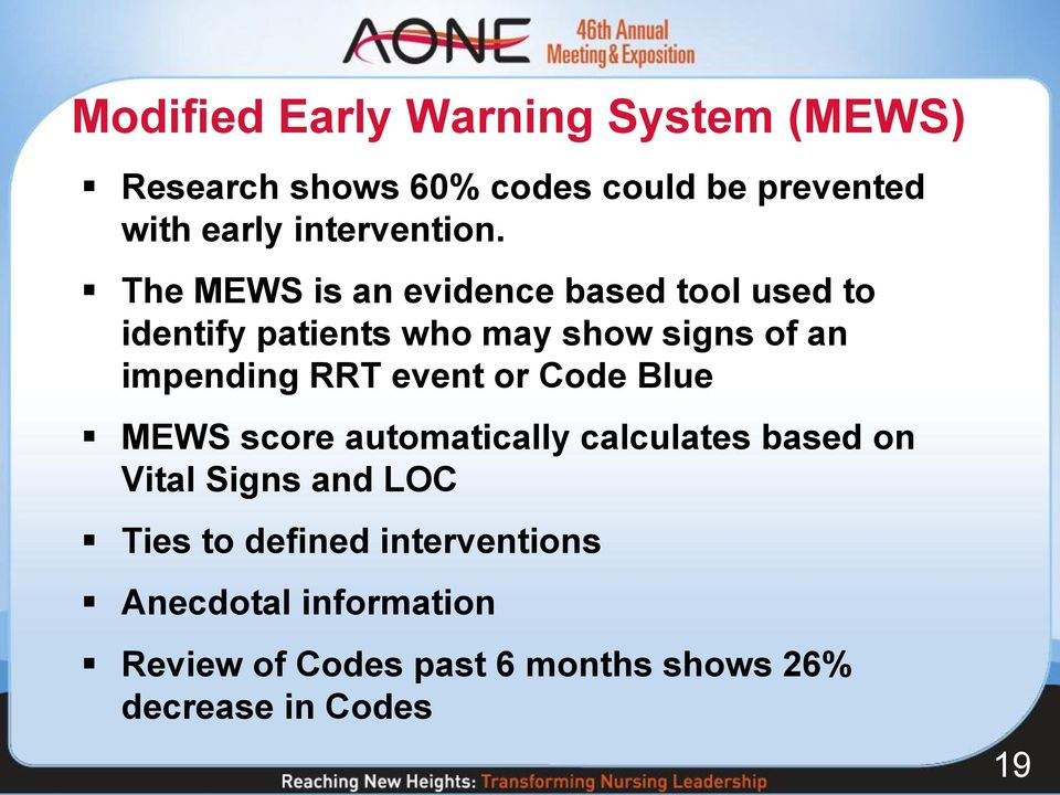 The MEWS is an evidence based tool used to identify patients who may show signs of an impending RRT