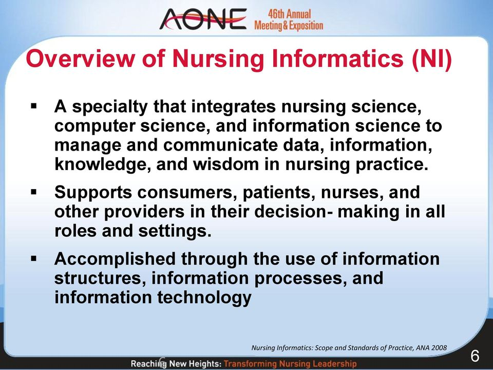 Supports consumers, patients, nurses, and other providers in their decision- making in all roles and settings.