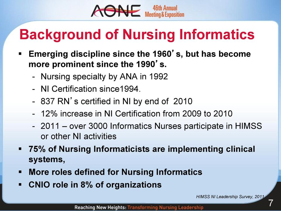 - 837 RN s certified in NI by end of 2010-12% increase in NI Certification from 2009 to 2010-2011 over 3000 Informatics Nurses