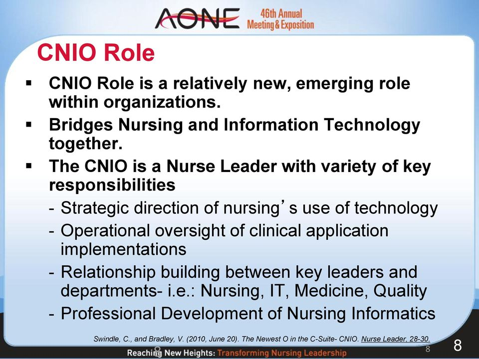 The CNIO is a Nurse Leader with variety of key responsibilities - Strategic direction of nursing s use of technology - Operational oversight