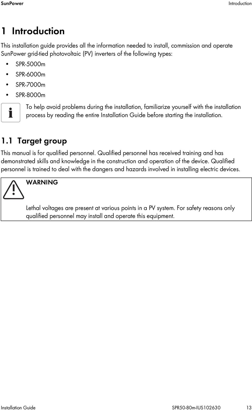 installation. 1.1 Target group This manual is for qualified personnel.