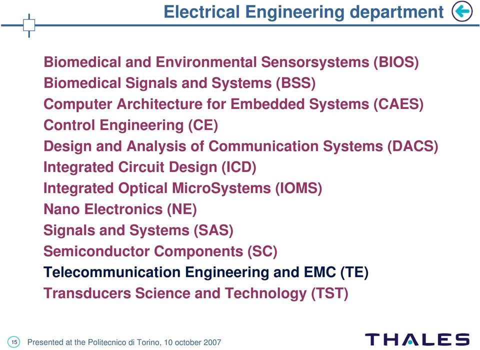 (DACS) Integrated Circuit Design (ICD) Integrated Optical MicroSystems (IOMS) Nano Electronics (NE) Signals and Systems