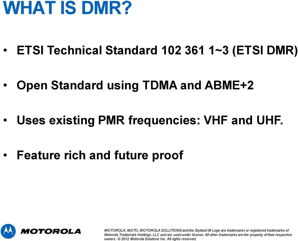 DMR) Open Standard using TDMA and ABME+2