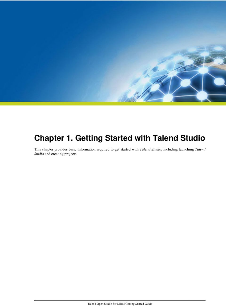 required to get started with Talend Studio,