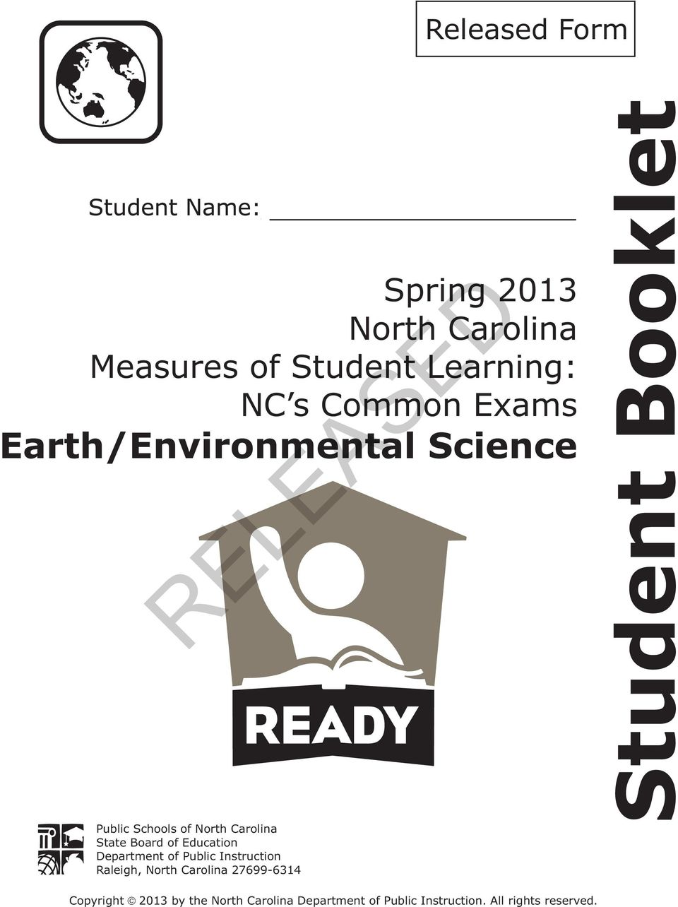 Education epartment of Public Instruction Raleigh, North arolina 27699-6314 Student