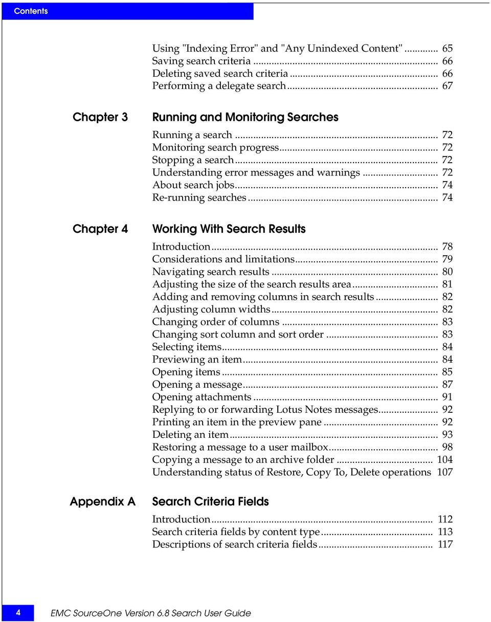 .. 72 About search jobs... 74 Re-running searches... 74 Working With Search Results Introduction... 78 Considerations and limitations... 79 Navigating search results.
