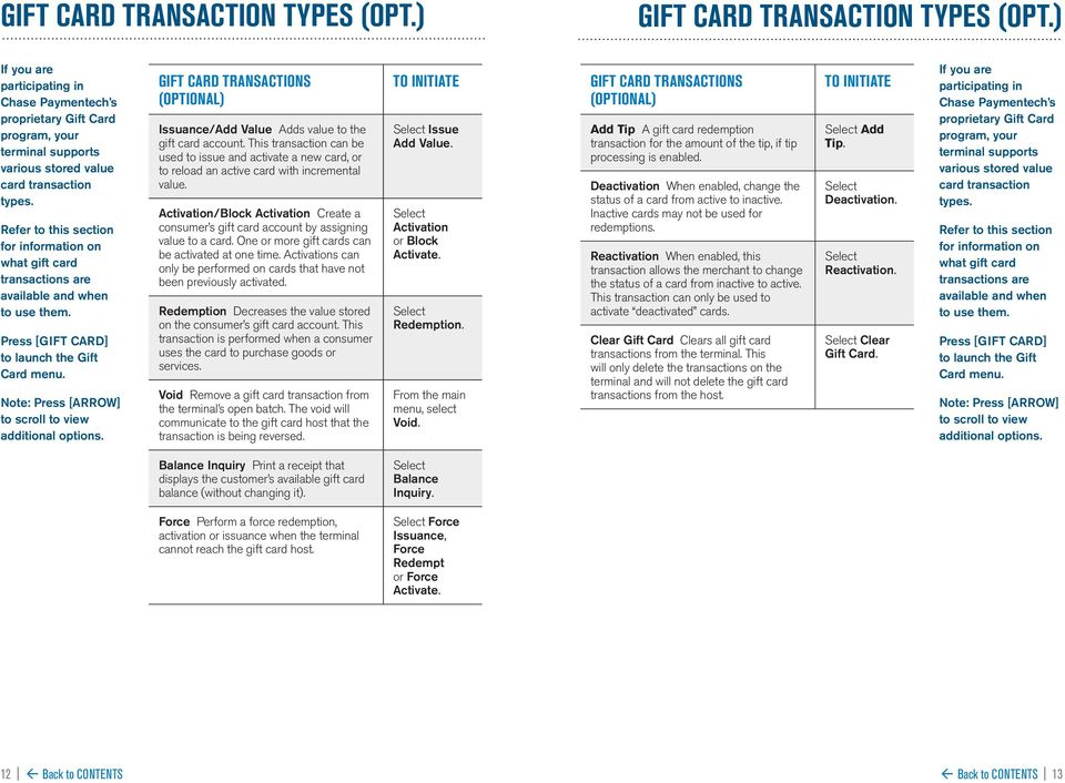 for information on what gift card transactions are available and when to use them. Press [GIFT CARD] to launch the Gift Card menu. Note: Press [ARROW] to scroll to view additional options.