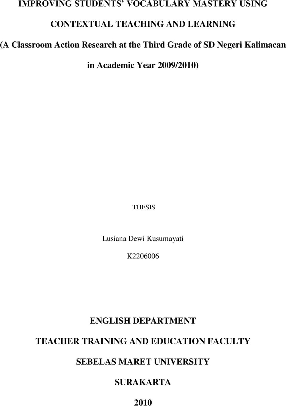 Academic Year 2009/2010) THESIS Lusiana Dewi Kusumayati K2206006 ENGLISH