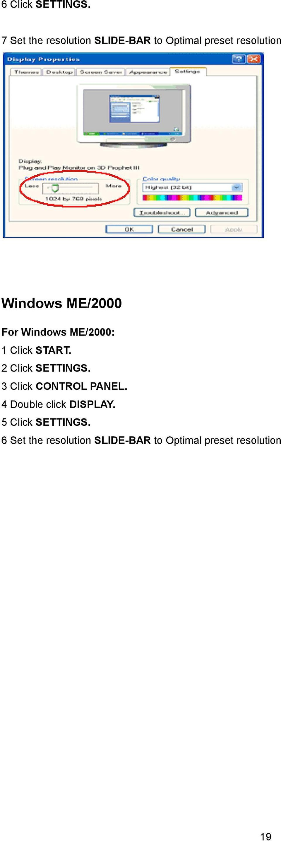 ME/2000 For Windows ME/2000: 1 Click START. 2 Click SETTINGS.