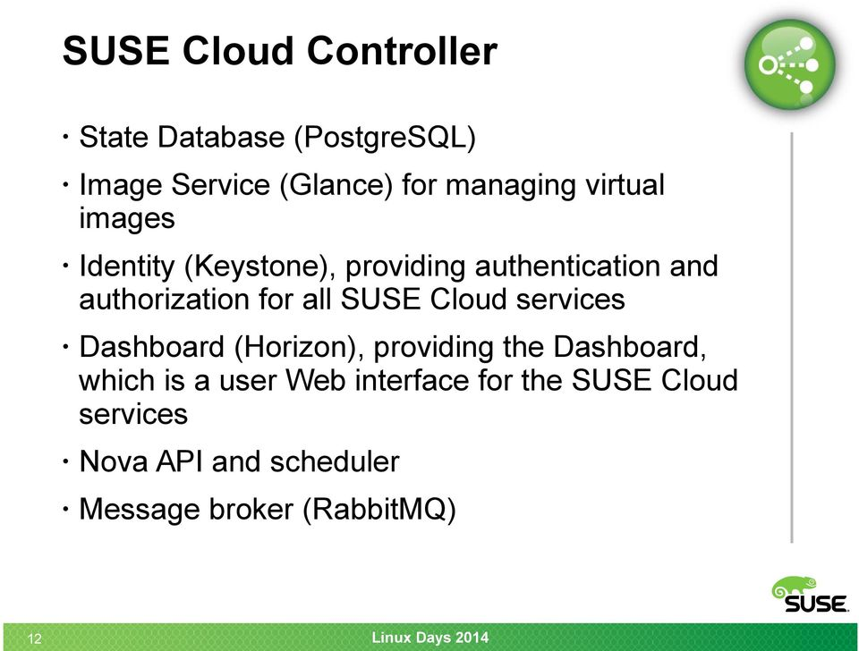 authorization for all SUSE Cloud services Dashboard (Horizon), providing the