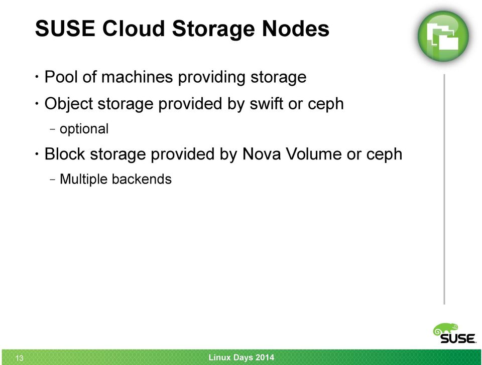 by swift or ceph Block storage provided by