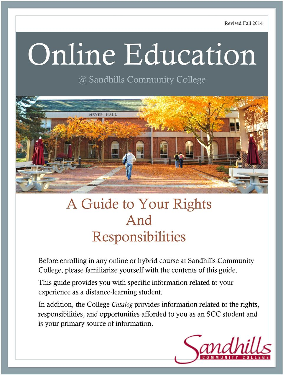 This guide provides you with specific information related to your experience as a distance-learning student.