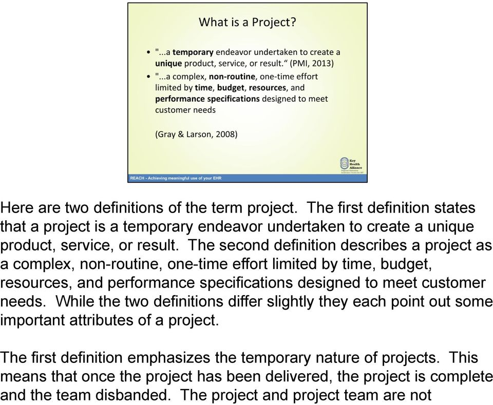 The second definition describes a project as a complex, non-routine, one-time effort limited by time, budget, resources, and performance specifications designed to