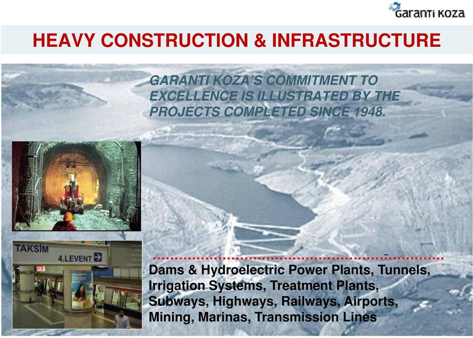 . Dams & Hydroelectric Power Plants, Tunnels, Irrigation Systems,