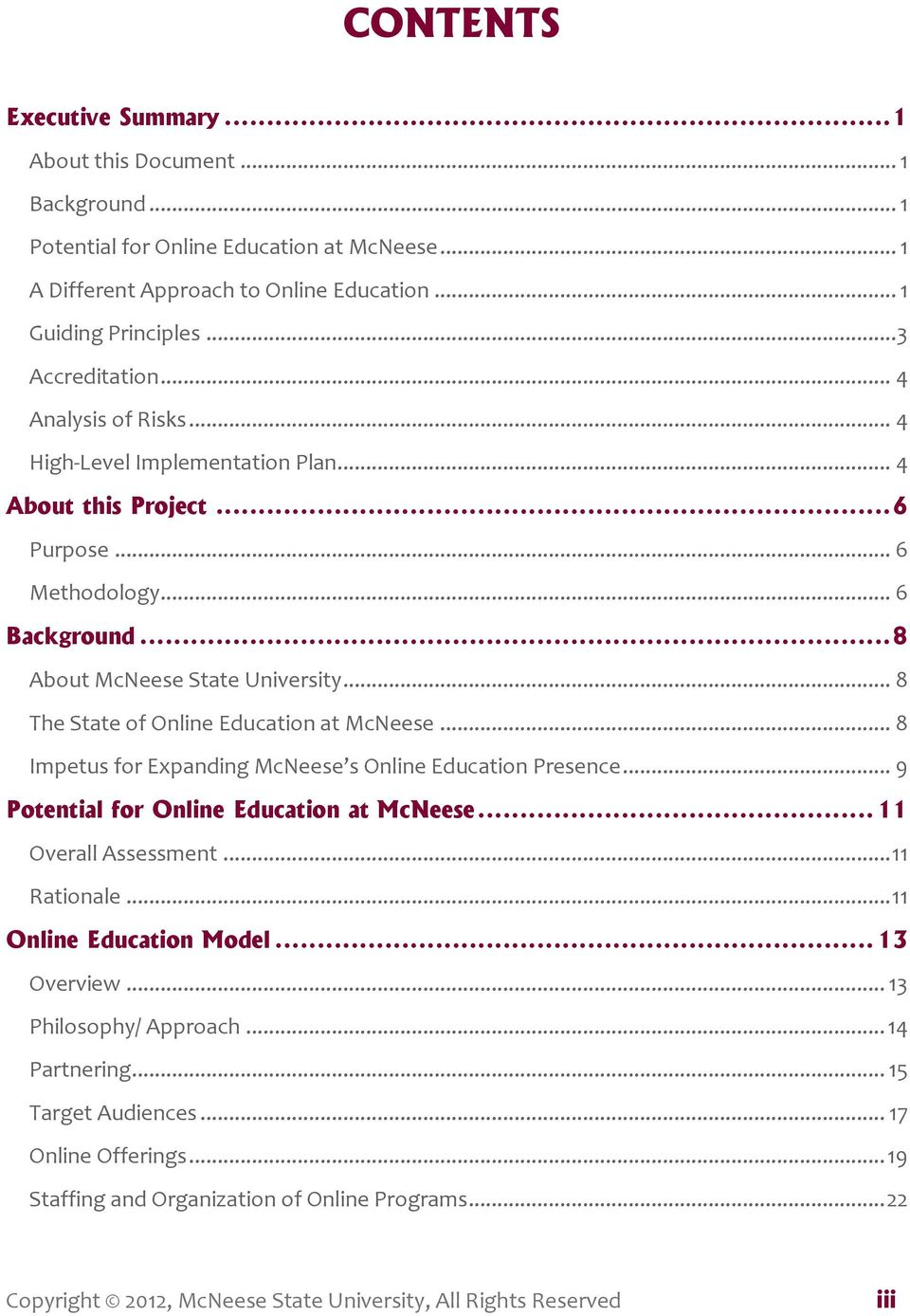 .. 8 The State of Online Education at McNeese... 8 Impetus for Expanding McNeese s Online Education Presence... 9 Potential for Online Education at McNeese... 11 Overall Assessment... 11 Rationale.