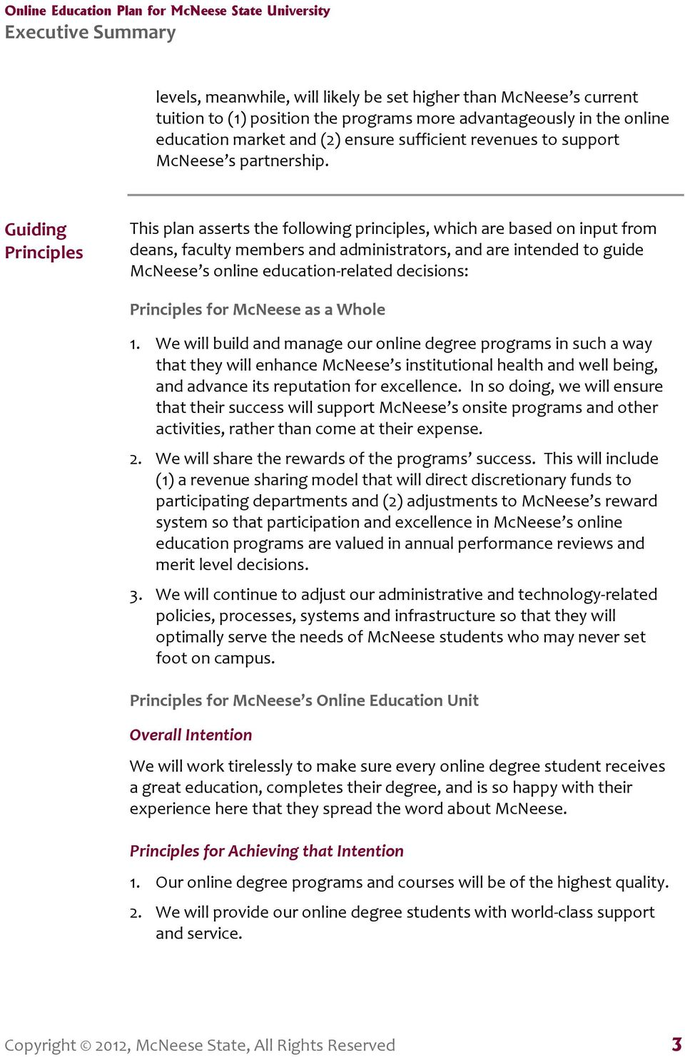 Guiding Principles This plan asserts the following principles, which are based on input from deans, faculty members and administrators, and are intended to guide McNeese s online education-related