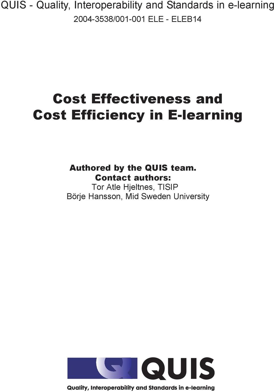 Efficiency in E-learning Authored by the QUIS team.