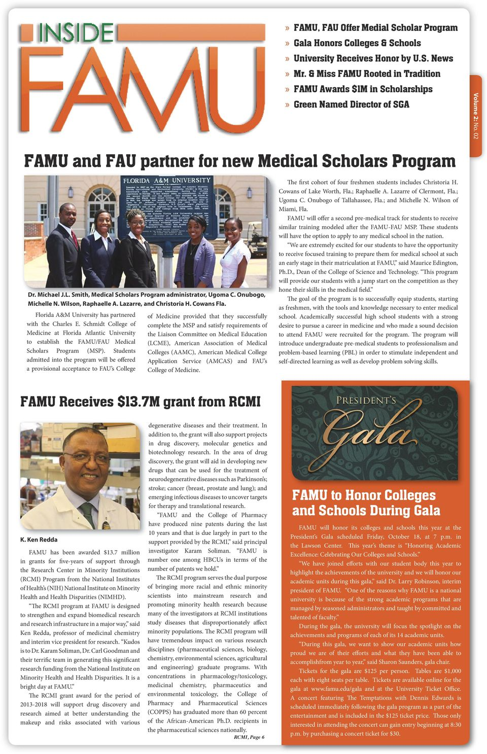 Smith, Medical Scholars Program administrator, Ugoma C. Onubogo, Michelle N. Wilson, Raphaelle A. Lazarre, and Christoria H. Cowans Fla. Florida A&M University has partnered with the Charles E.