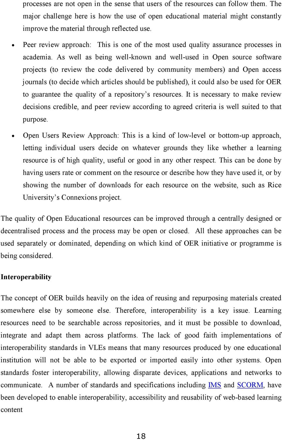Peer review approach: This is one of the most used quality assurance processes in academia.