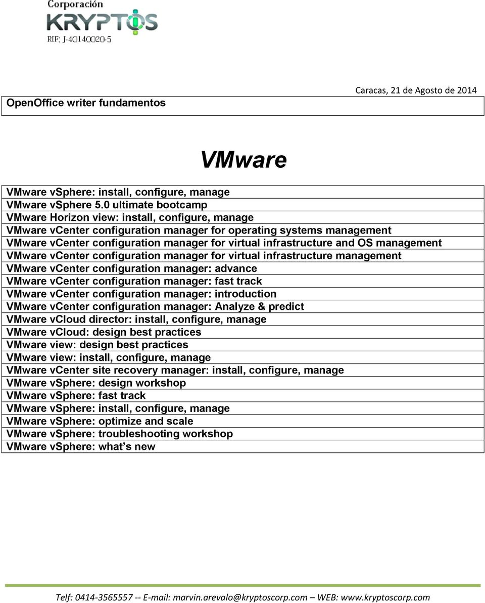 infrastructure and OS management VMware vcenter configuration manager for virtual infrastructure management VMware vcenter configuration manager: advance VMware vcenter configuration manager: fast