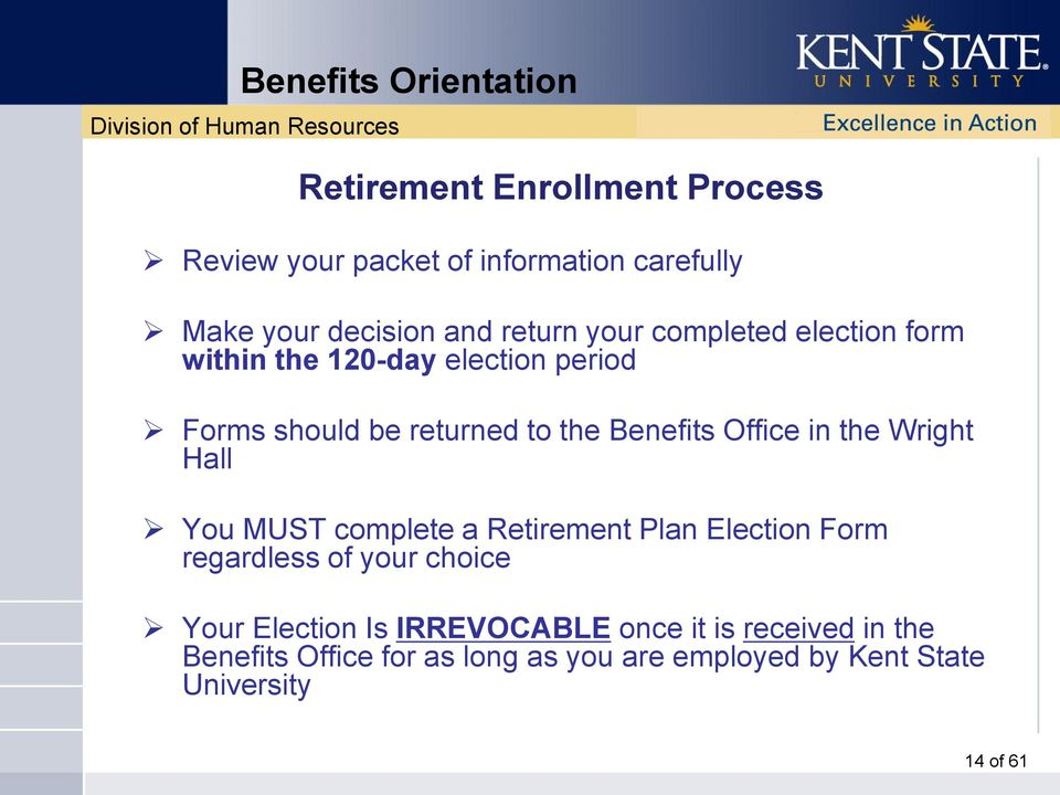 the Wright Hall You MUST complete a Retirement Plan Election Form regardless of your choice Your Election Is