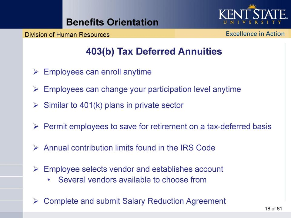 tax-deferred basis Annual contribution limits found in the IRS Code Employee selects vendor and