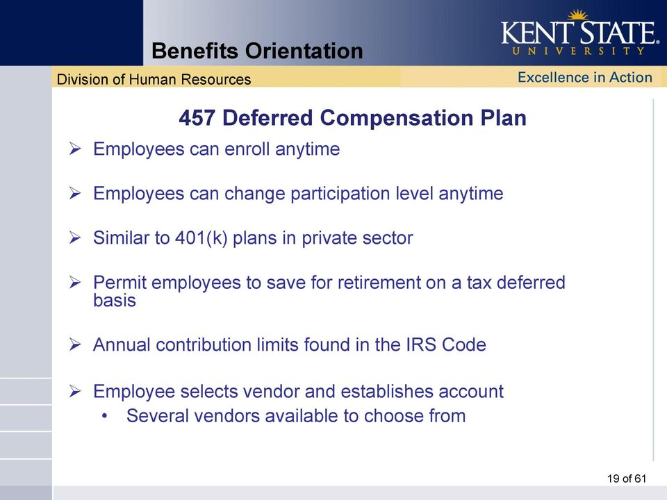 save for retirement on a tax deferred basis Annual contribution limits found in the IRS