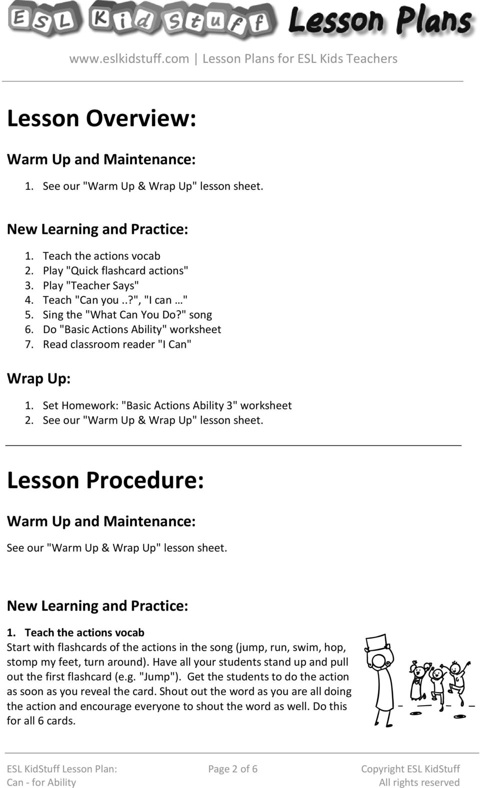 "Set Homework: ""Basic Actions Ability 3"" worksheet 2. See our ""Warm Up & Wrap Up"" lesson sheet. Lesson Procedure: Warm Up and Maintenance: See our ""Warm Up & Wrap Up"" lesson sheet."