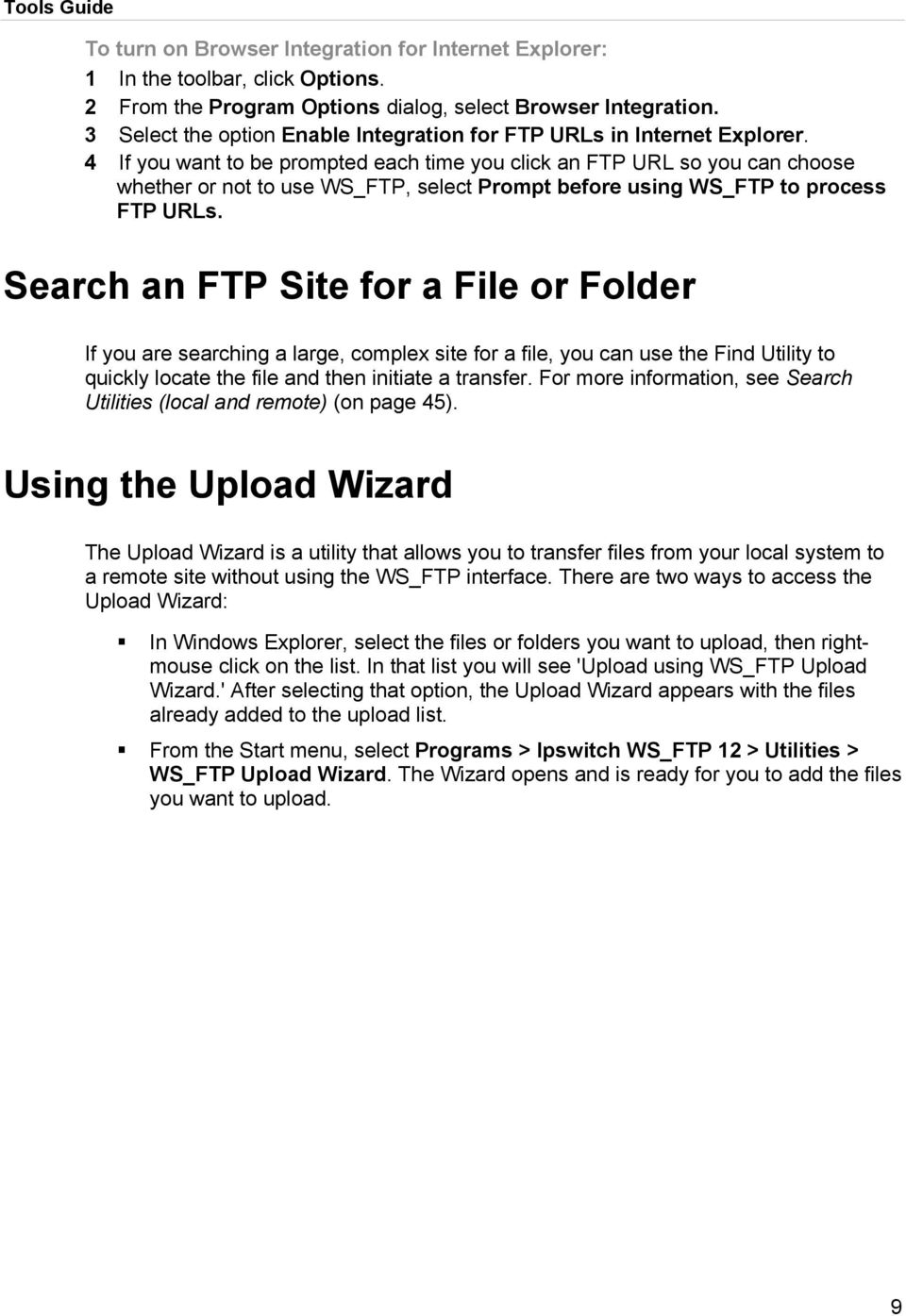 4 If you want to be prompted each time you click an FTP URL so you can choose whether or not to use WS_FTP, select Prompt before using WS_FTP to process FTP URLs.
