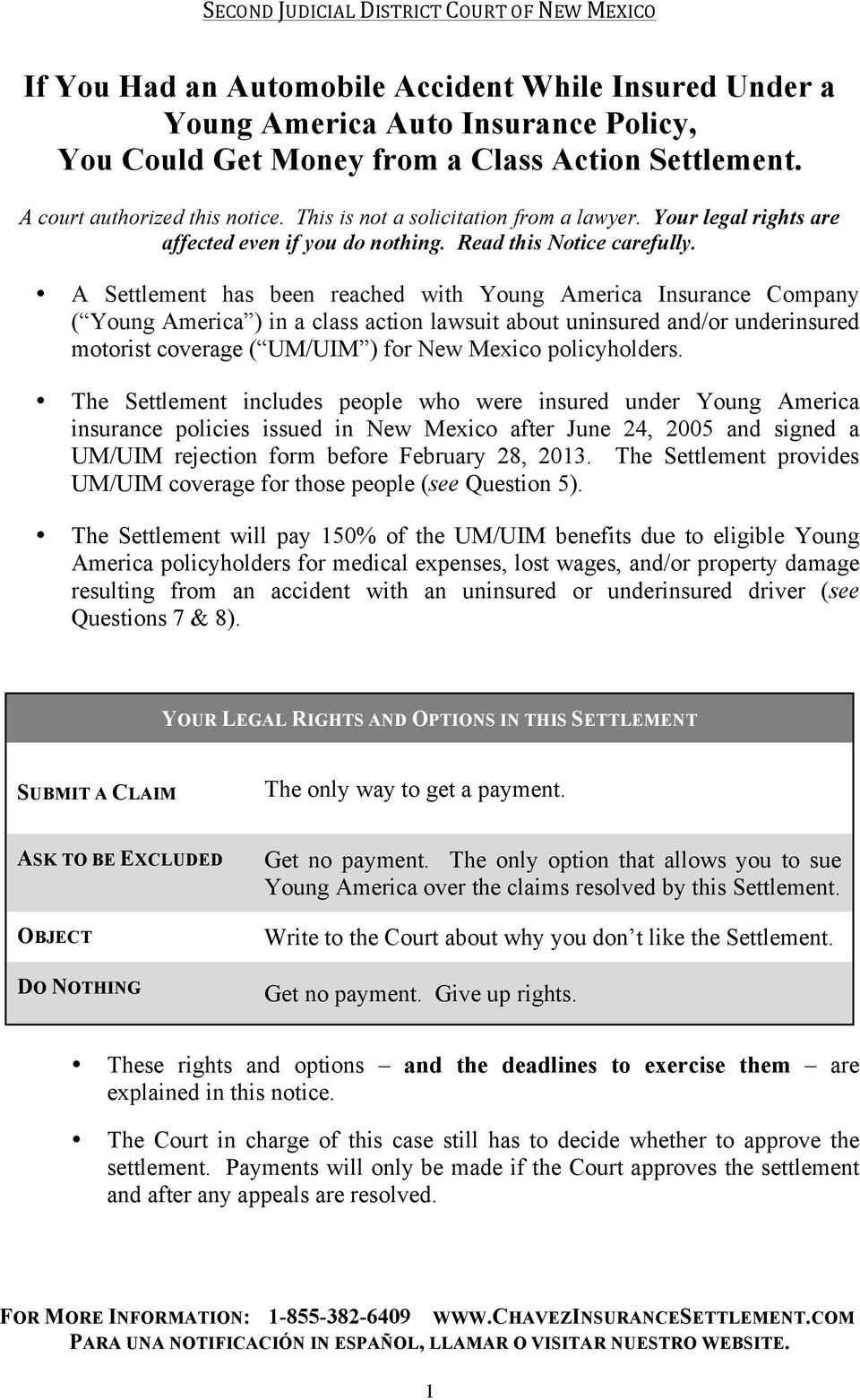 A Settlement has been reached with Young America Insurance Company ( Young America ) in a class action lawsuit about uninsured and/or underinsured motorist coverage ( UM/UIM ) for New Mexico