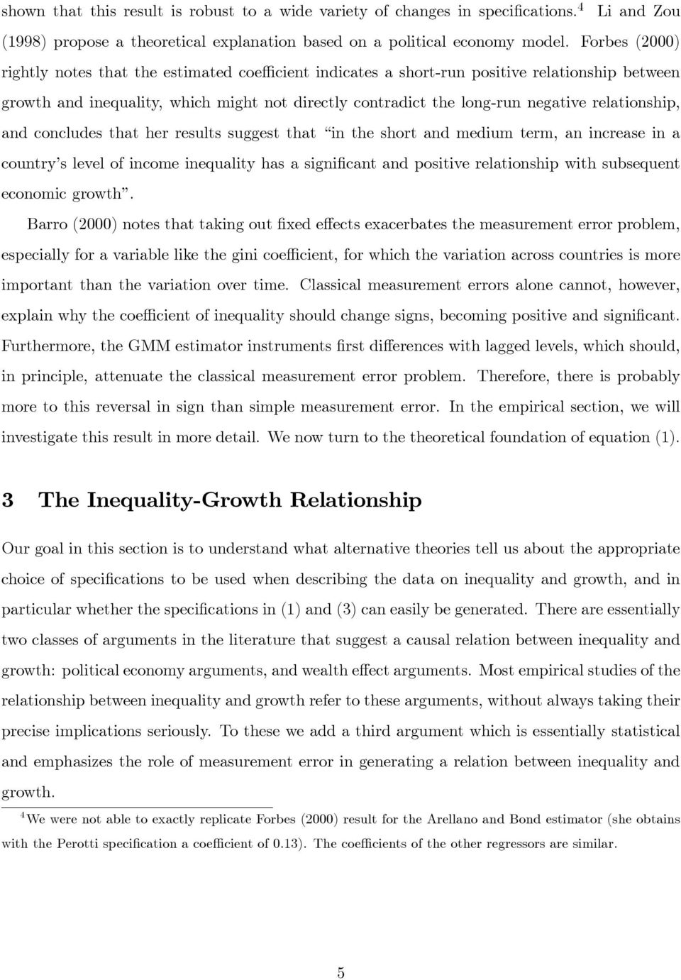 relationship, and concludes that her results suggest that in the short and medium term, an increase in a country s level of income inequality has a significant and positive relationship with