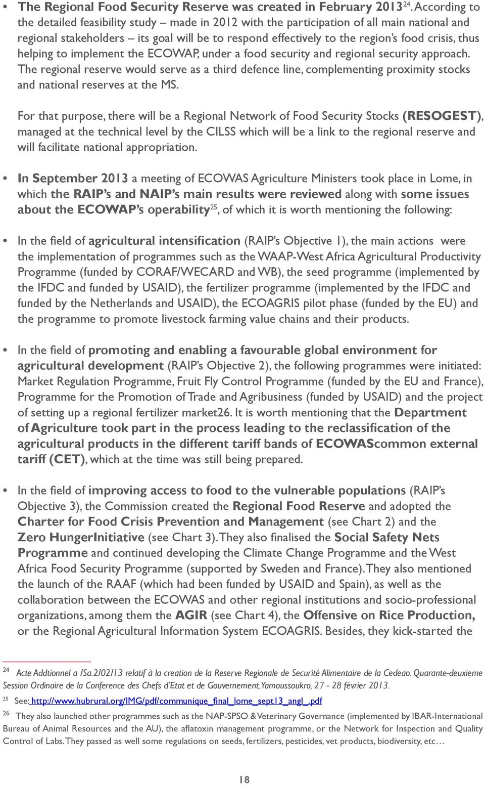 thus helping to implement the ECOWAP, under a food security and regional security approach.