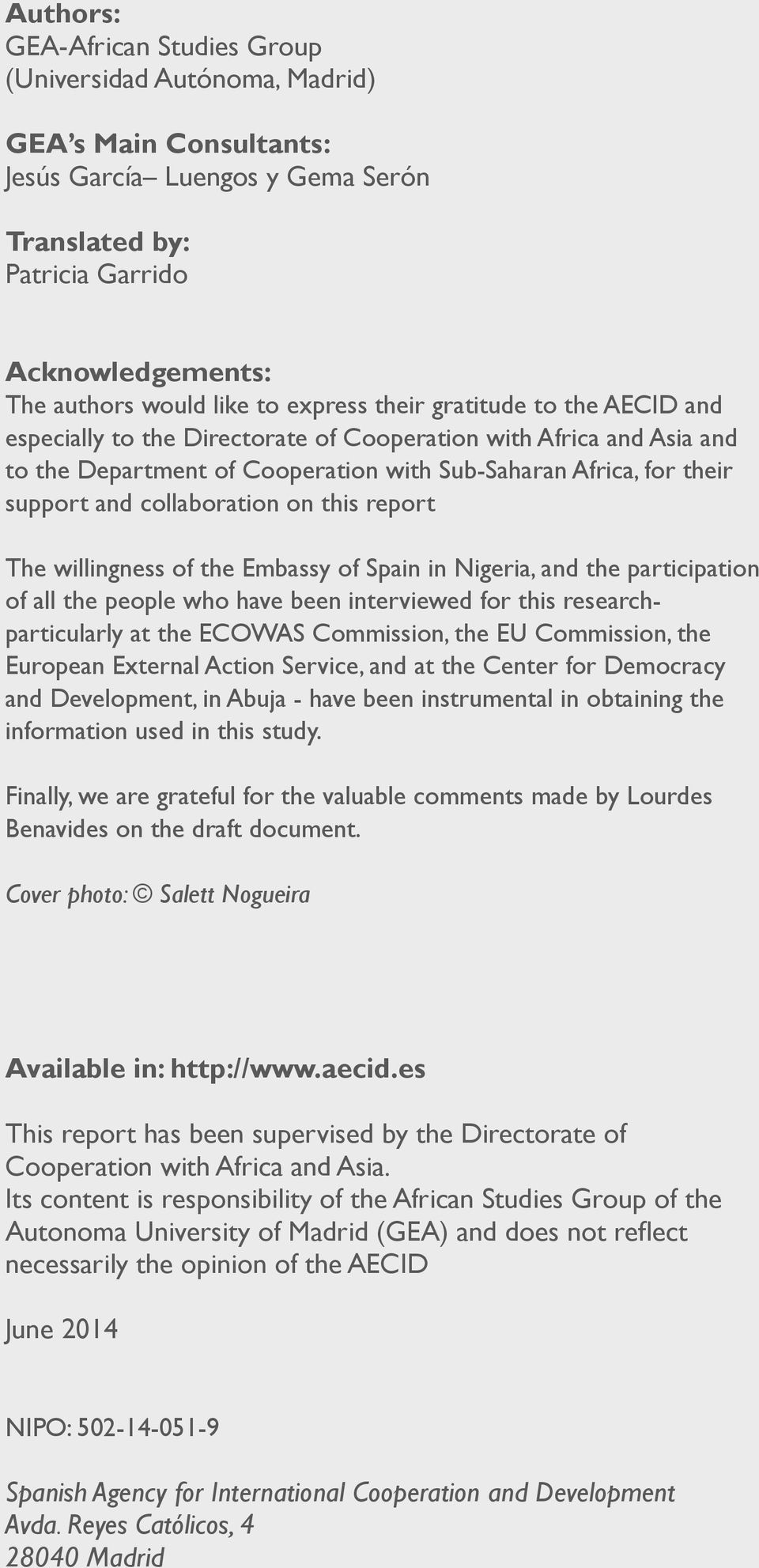 collaboration on this report The willingness of the Embassy of Spain in Nigeria, and the participation of all the people who have been interviewed for this researchparticularly at the ECOWAS