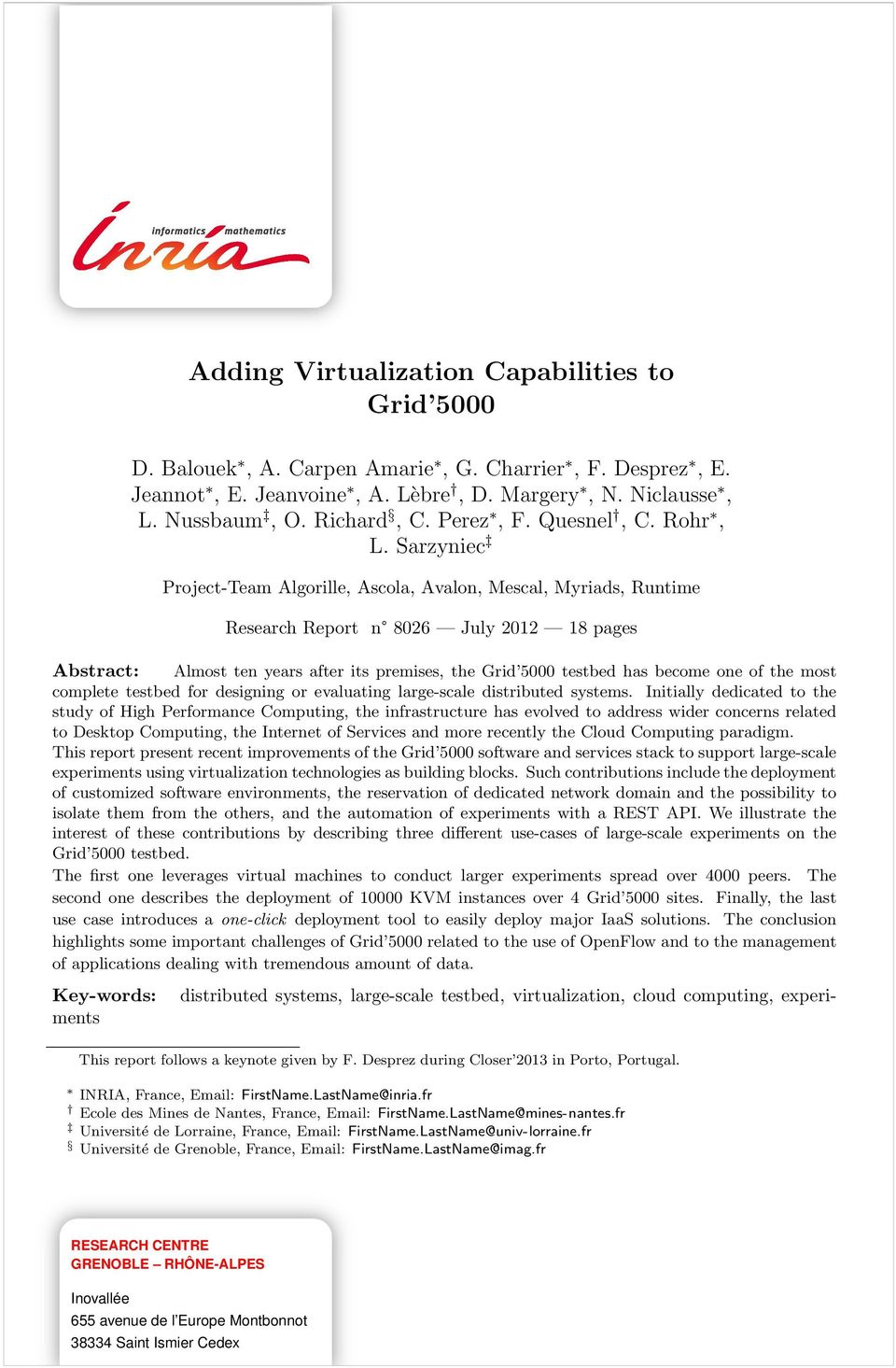 Sarzyniec Project-Team Algorille, Ascola, Avalon, Mescal, Myriads, Runtime Research Report n 8026 July 2012 18 pages Abstract: Almost ten years after its premises, the Grid 5000 testbed has become