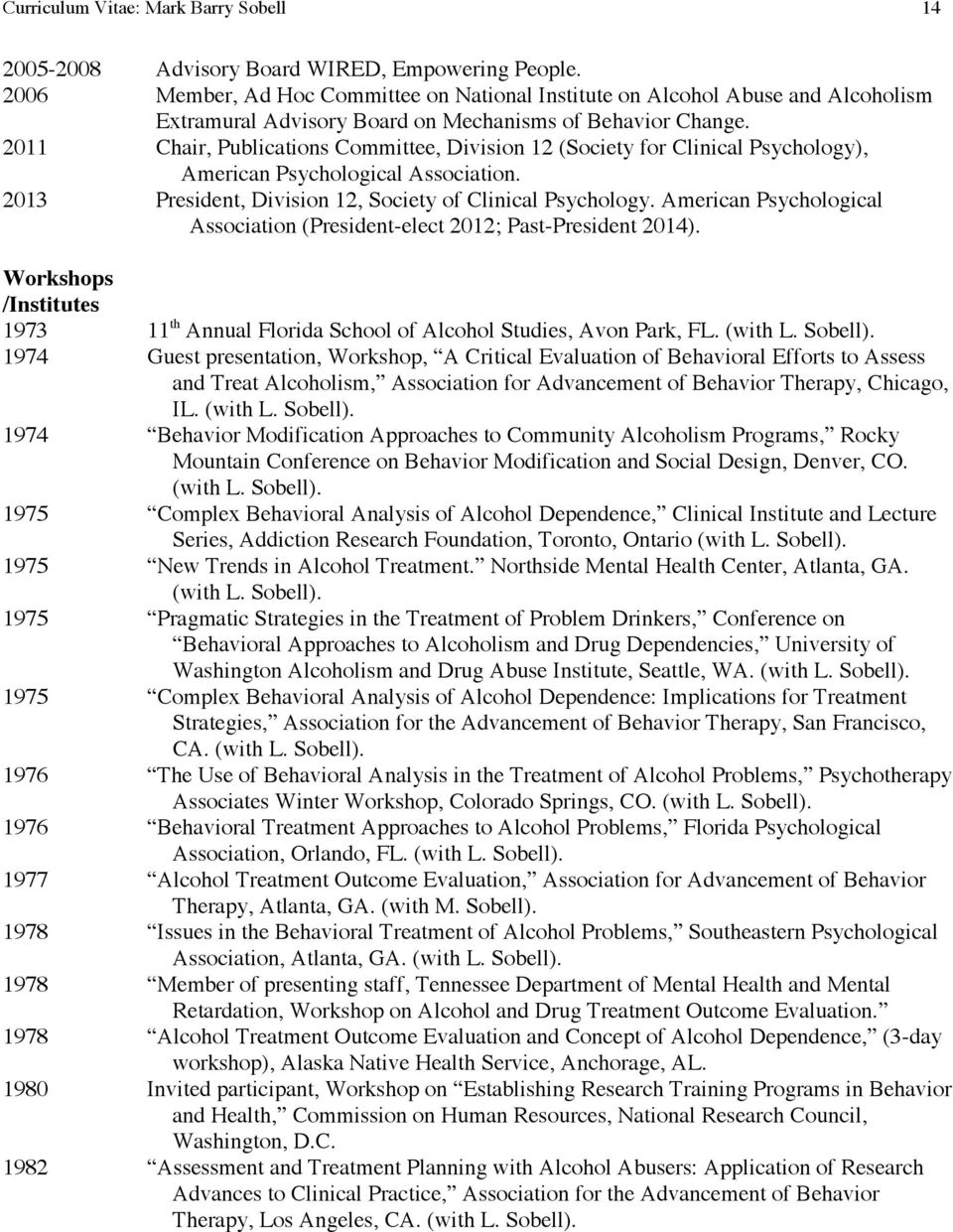 2011 Chair, Publications Committee, Division 12 (Society for Clinical Psychology), American Psychological Association. 2013 President, Division 12, Society of Clinical Psychology.