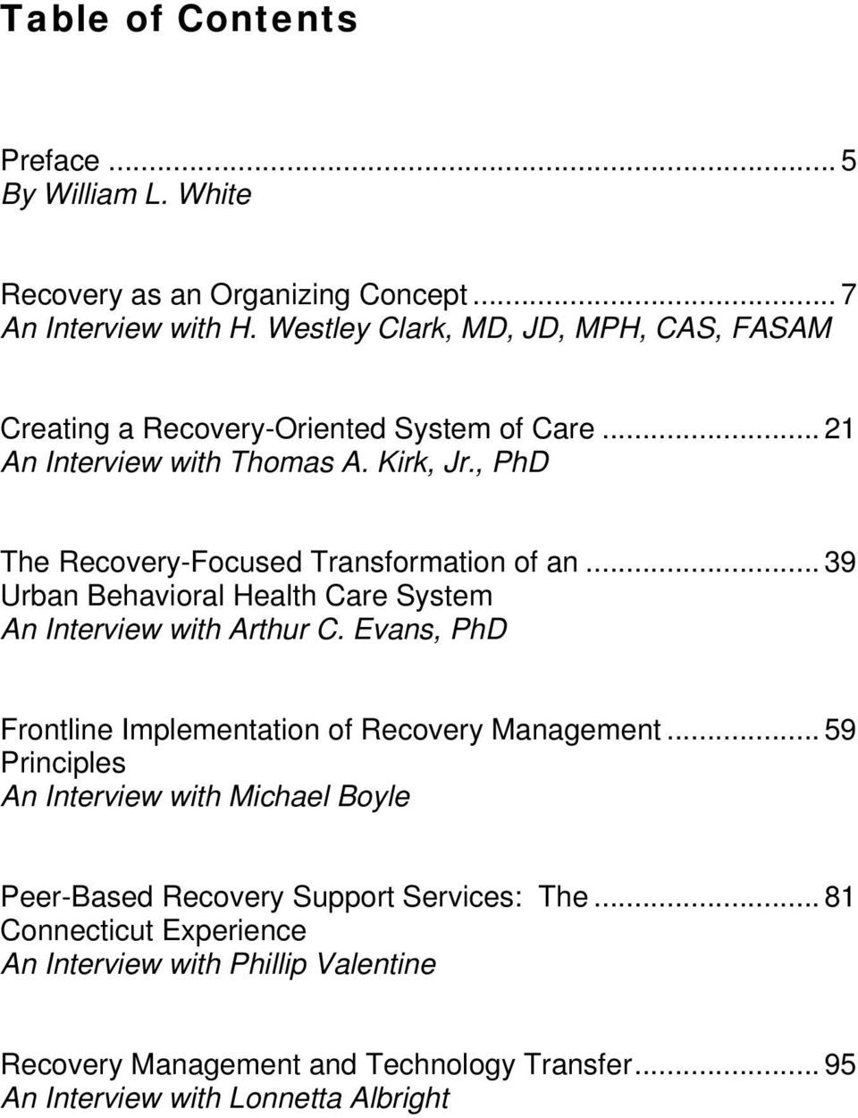 , PhD The Recovery-Focused Transformation of an... 39 Urban Behavioral Health Care System An Interview with Arthur C.