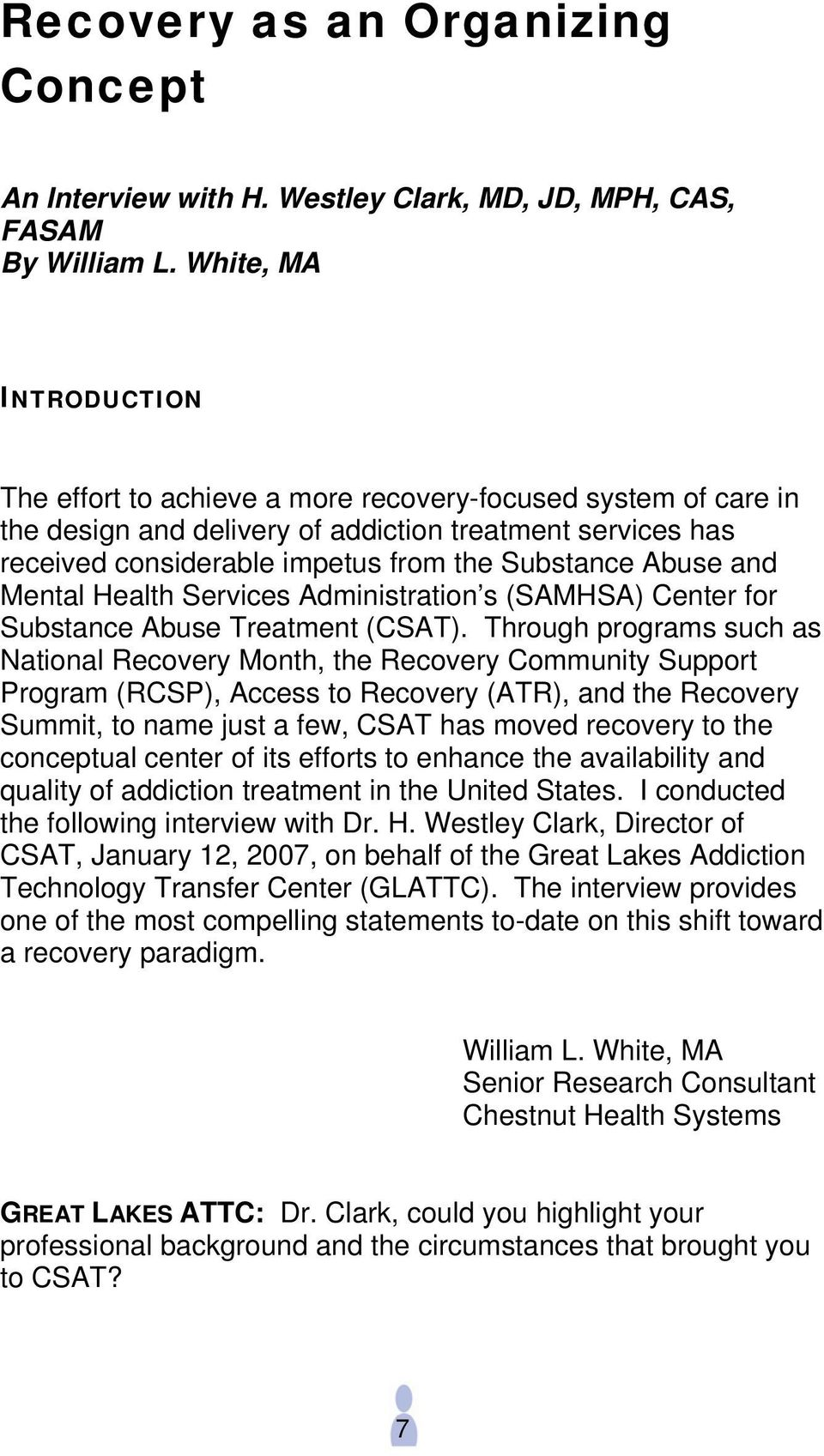 Abuse and Mental Health Services Administration s (SAMHSA) Center for Substance Abuse Treatment (CSAT).