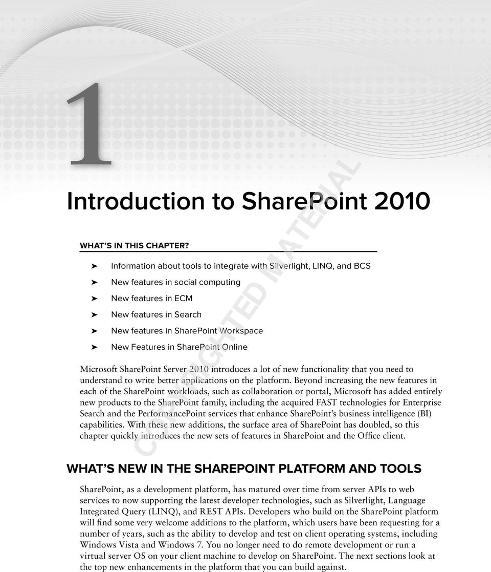 SharePoint Online Microsoft SharePoint Server 2010 introduces a lot of new functionality that you need to understand to write better applications on the platform.