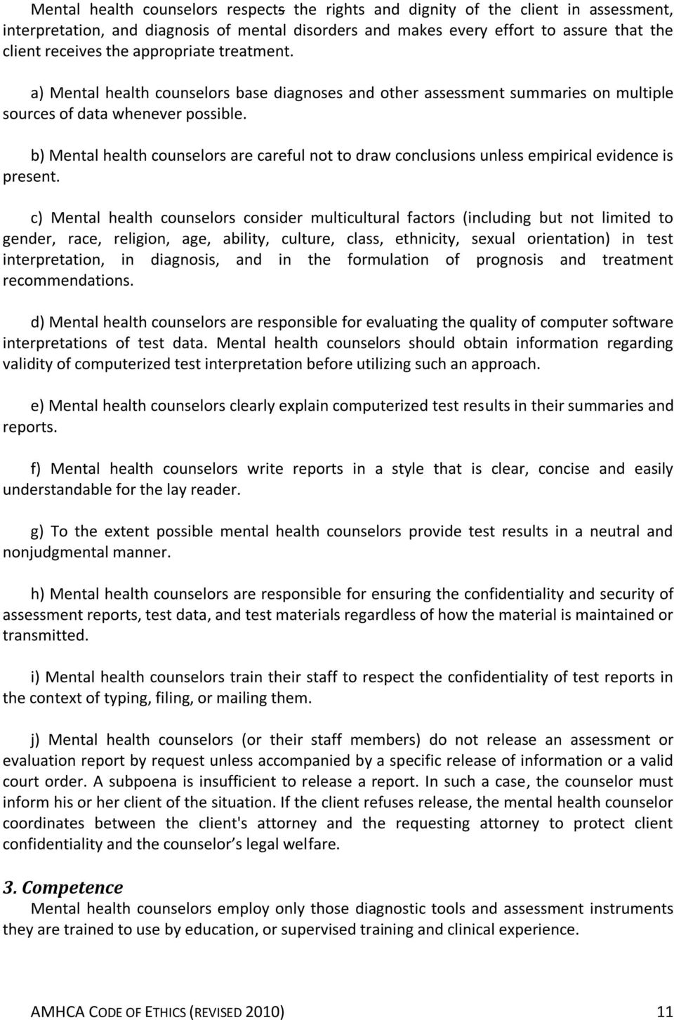 b) Mental health counselors are careful not to draw conclusions unless empirical evidence is present.