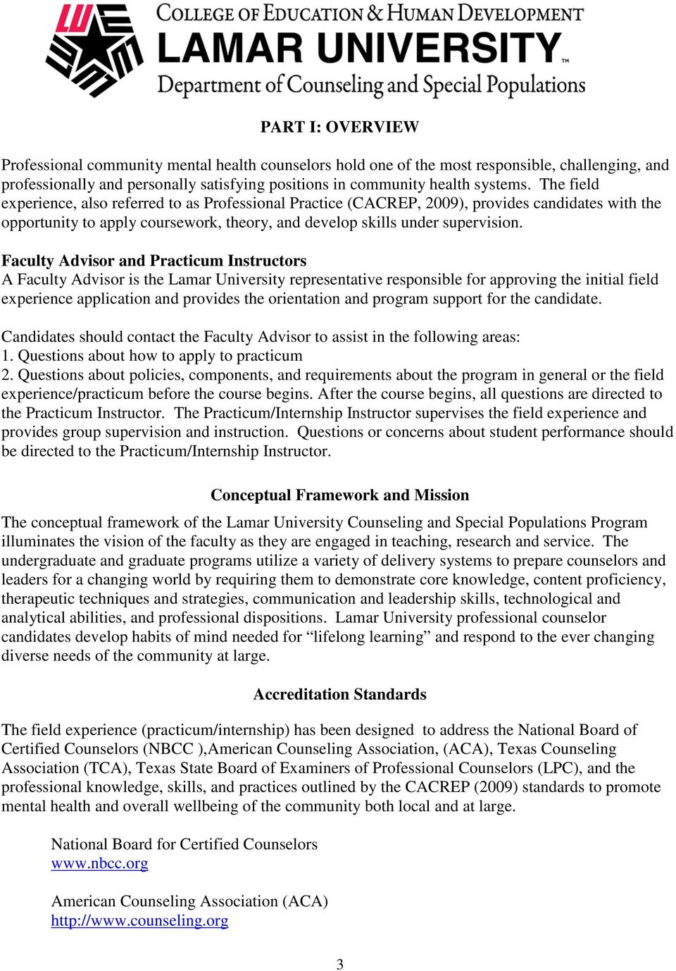 Faculty Advisor and Practicum Instructors A Faculty Advisor is the Lamar University representative responsible for approving the initial field experience application and provides the orientation and