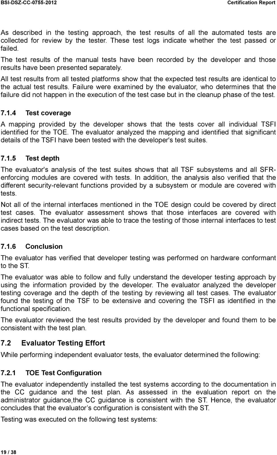 All test results from all tested platforms show that the expected test results are identical to the actual test results.