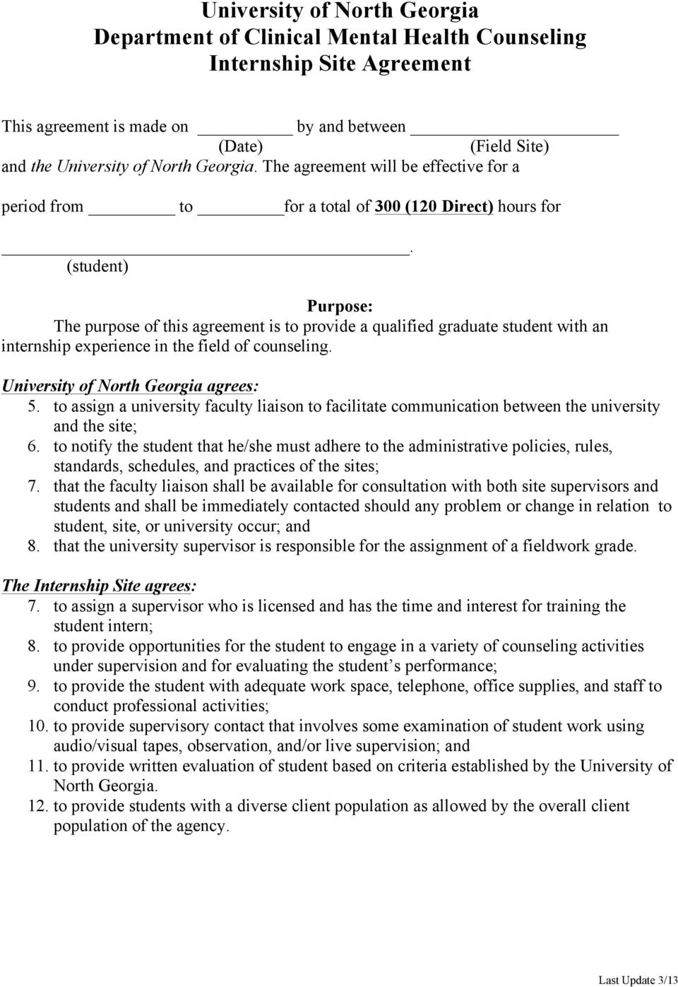 (student) Purpose: The purpose of this agreement is to provide a qualified graduate student with an internship experience in the field of counseling. University of North Georgia agrees: 5.