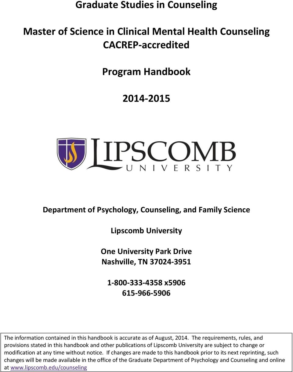 The requirements, rules, and provisions stated in this handbook and other publications of Lipscomb University are subject to change or modification at any time without notice.