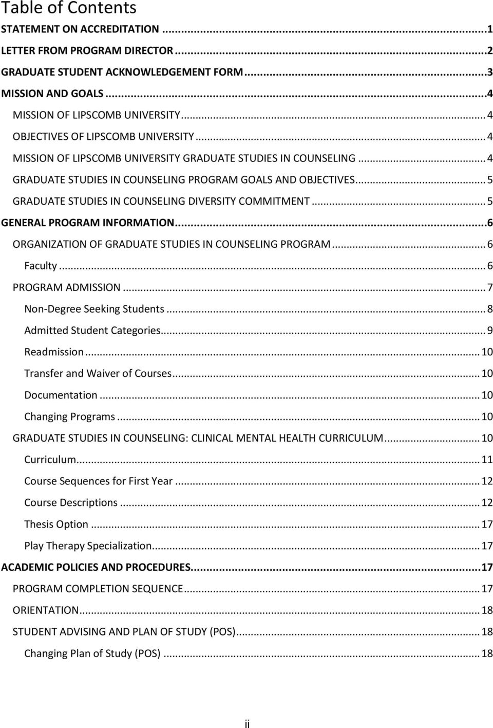 .. 5 GRADUATE STUDIES IN COUNSELING DIVERSITY COMMITMENT... 5 GENERAL PROGRAM INFORMATION...6 ORGANIZATION OF GRADUATE STUDIES IN COUNSELING PROGRAM... 6 Faculty... 6 PROGRAM ADMISSION.