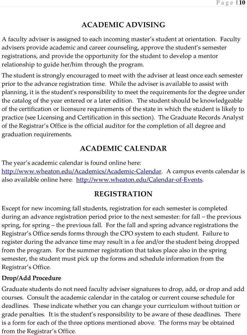 through the program. The student is strongly encouraged to meet with the adviser at least once each semester prior to the advance registration time.