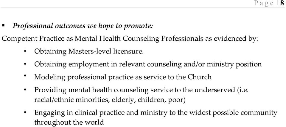 Obtaining employment in relevant counseling and/or ministry position Modeling professional practice as service to the Church
