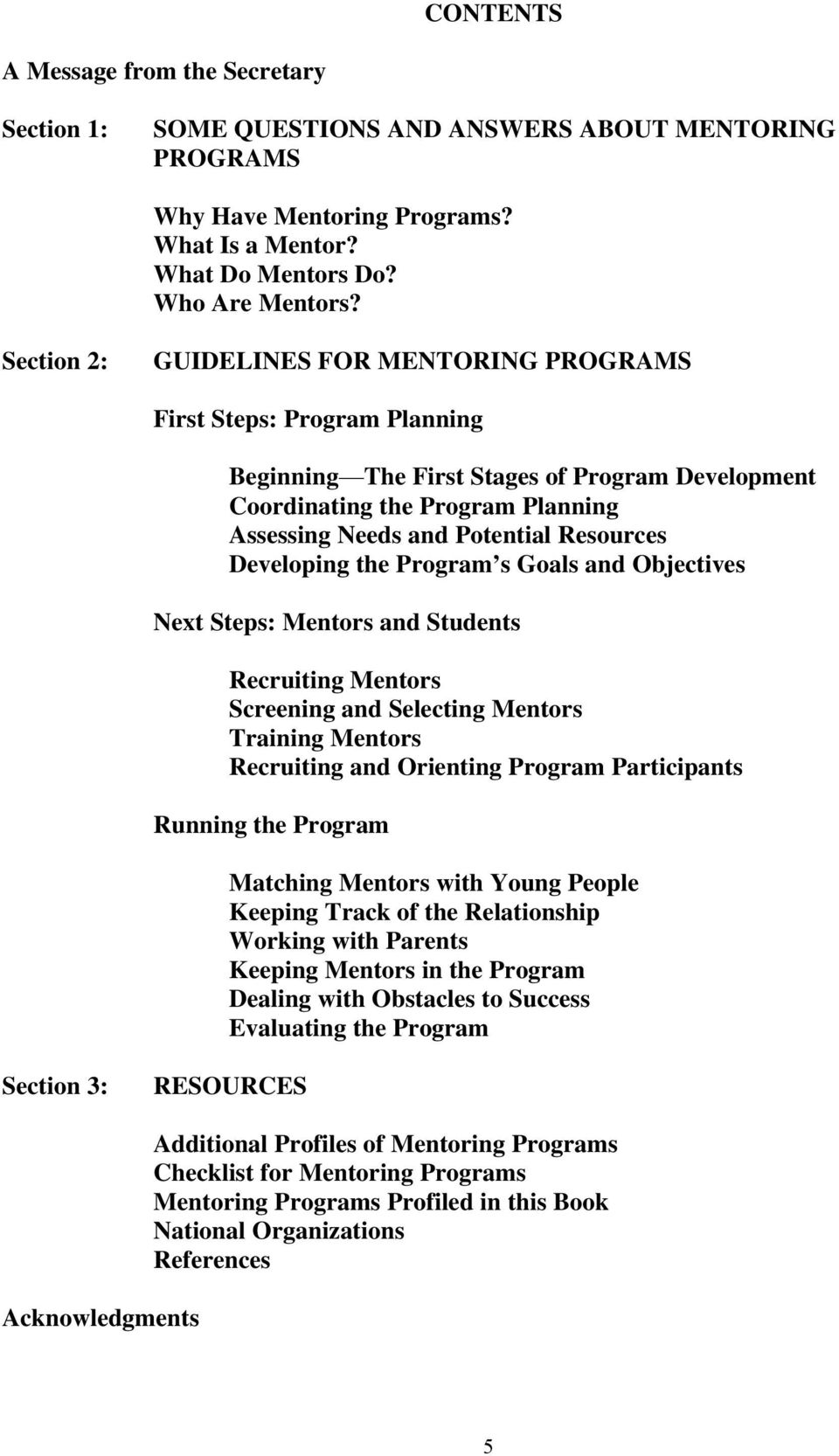 Developing the Program s Goals and Objectives Next Steps: Mentors and Students Recruiting Mentors Screening and Selecting Mentors Training Mentors Recruiting and Orienting Program Participants