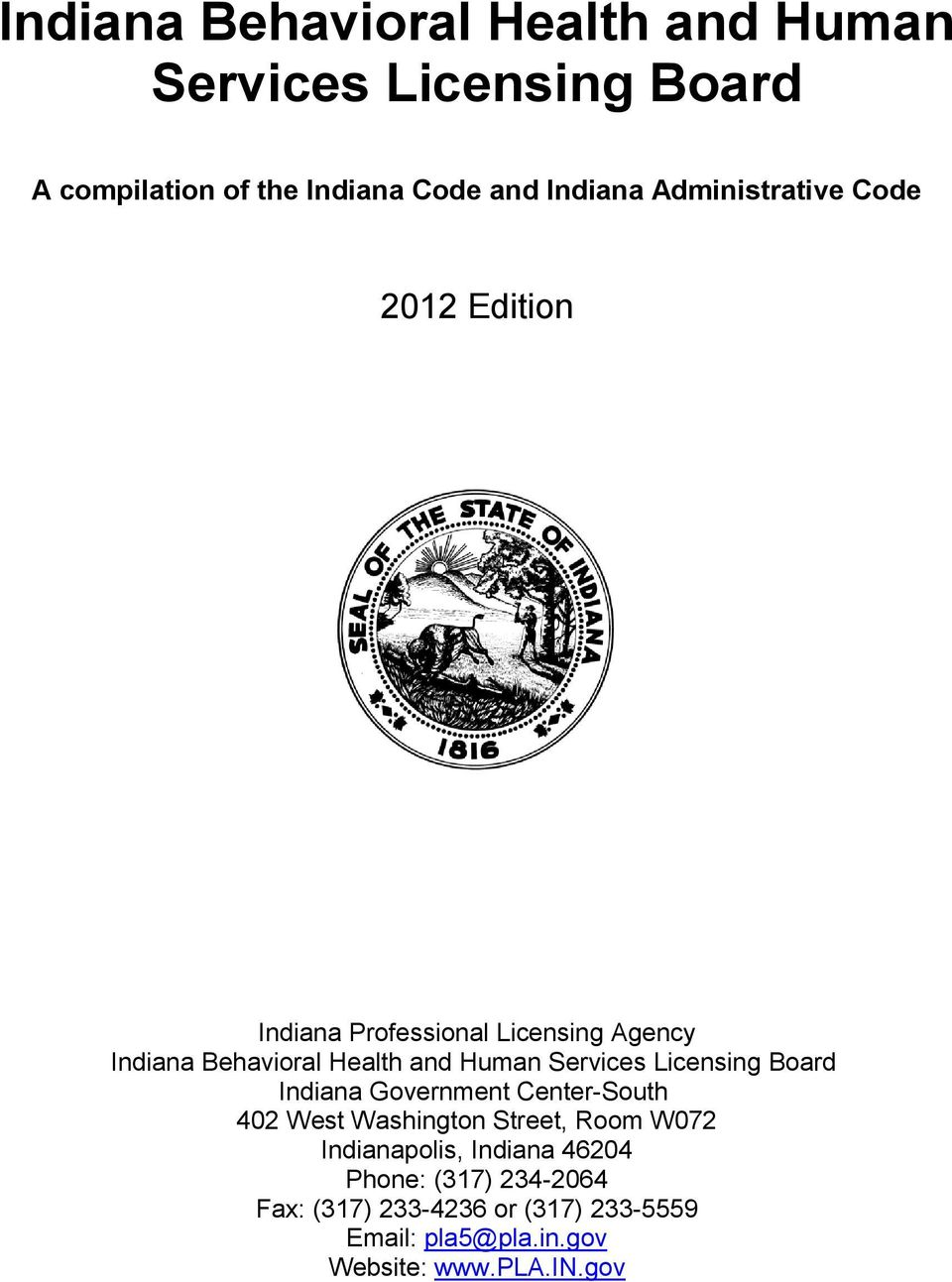 Services Licensing Board Indiana Government Center-South 402 West Washington Street, Room W072 Indianapolis,